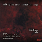 Mikka and Other Assorted Love Songs by Eric Rynes
