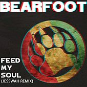 Feed My Soul (Jesswah Remix) by Bearfoot