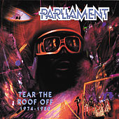 Tear The Roof Off: 1974-1980 by Parliament