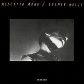 Dolmen Music by Meredith Monk