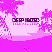 Deep IBIZED - The Deep Side Of Ibiza, Vol. 4 by Various Artists