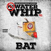 Play & Download No Waterwhip by BAT | Napster