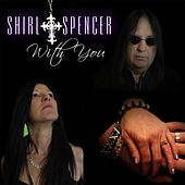 With You by Shirl Spencer