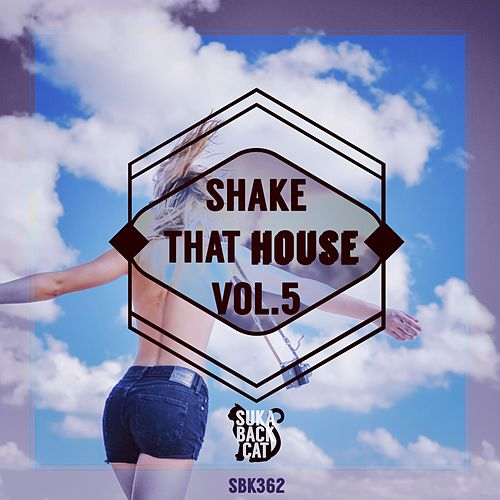 Shake That House, Vol. 5 by Various Artists