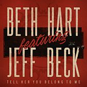Tell Her You Belong To Me (feat. Jeff Beck) by Beth Hart