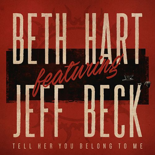Tell Her You Belong To Me (feat. Jeff Beck) de Beth Hart