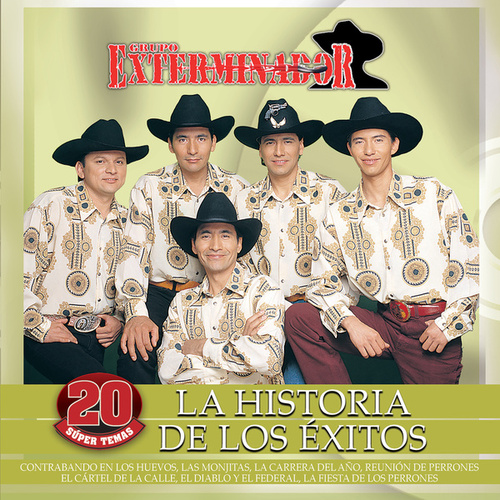 Play & Download La Historia De Los Éxitos by Grupo Exterminador | Napster