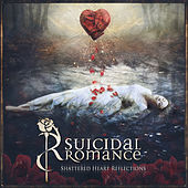 Play & Download Shattered Heart Reflections (Deluxe Edition) by Suicidal Romance | Napster