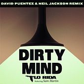 Play & Download Dirty Mind (feat. Sam Martin) (David Puentez & Neil Jackson Remix) by Flo Rida | Napster