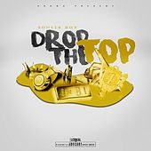 Play & Download Drop the Top by Soulja Boy | Napster