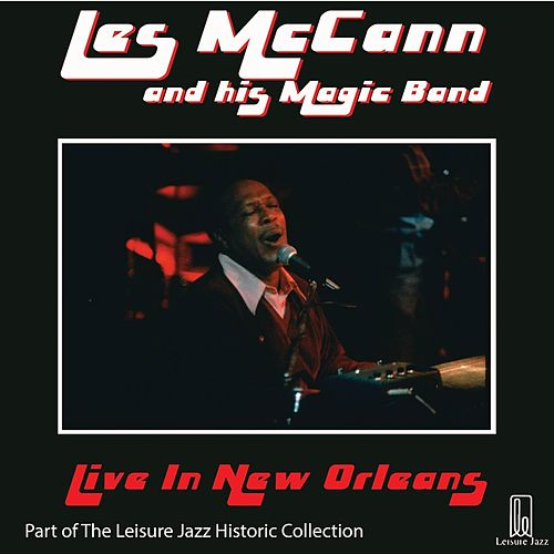 Play & Download Les McCann and His Magic Band: Live in New Orleans by Les McCann | Napster