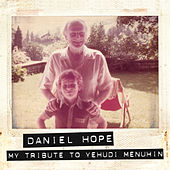 My Tribute To Yehudi Menuhin by Daniel Hope (Classical)