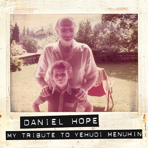 Play & Download My Tribute To Yehudi Menuhin by Daniel Hope (Classical) | Napster