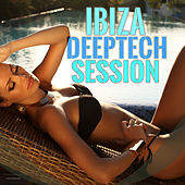 Play & Download Ibiza Deeptech Session by Various Artists | Napster