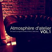 Play & Download Atmosphère d'Atelier, Vol. 1 (The Best Lounge & Chillout Music Selected) by Various Artists | Napster