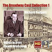 Play & Download The Broadway Cast Collection, Vol. 1: Richard Rodgers – Babes in Arms (1951 Studio Cast) & Flower Drum Song [Original Broadway Cast] [Remastered 2015] by Various Artists | Napster
