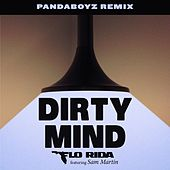 Play & Download Dirty Mind (feat. Sam Martin) (Pandaboyz Remix) by Flo Rida | Napster