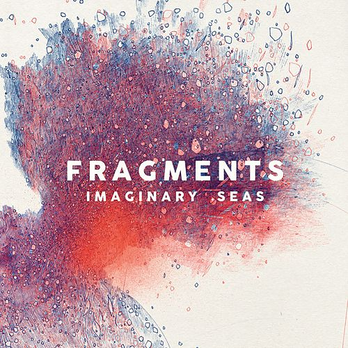 Play & Download Imaginary Seas by Fragments   Napster