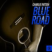 Blue Road by Charlie Patton
