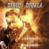 Play & Download Ça passe ou ça casse by Diblo Dibala | Napster