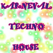 Play & Download Karneval Techno House by Various Artists | Napster
