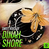 Play & Download Sweet Voice of Dinah Shore by Dinah Shore | Napster