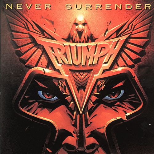 Play & Download Never Surrender by Triumph | Napster
