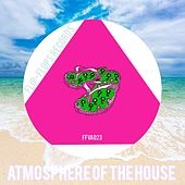 Play & Download Atmosphere Of The House - EP by Various Artists | Napster
