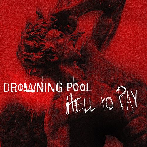 Play & Download Hell To Pay by Drowning Pool | Napster