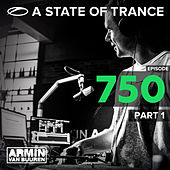 Play & Download A State Of Trance Episiode 750, Part. 1 by Various Artists | Napster