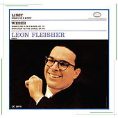 Play & Download Liszt: Sonata in B Minor; Weber: Sonata No. 4 in E Minor, Op. 70 & Invitation to the Dance, Op. 65 by Leon Fleisher | Napster