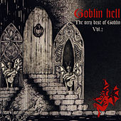 Play & Download Goblin Hell – The Very Best Of Goblin Vol. 2 by Goblin | Napster