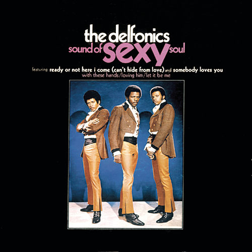 Play & Download The Sound Of Sexy Soul by The Delfonics | Napster