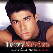 Play & Download Amores Como El Nuestro...Los Exitos by Jerry Rivera | Napster