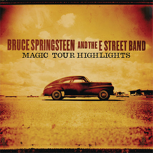 Play & Download Magic Tour Highlights by Bruce Springsteen | Napster