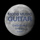 Play & Download Mood Music by Johnny 'Guitar' Watson | Napster