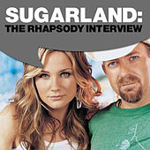 Play & Download Sugarland: The Rhapsody Interview by Sugarland | Napster