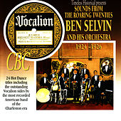 Play & Download Sounds From the Roaring Twenties: Ben Selvin and His Orchestra 1924-1926 by Ben Selvin & His Orchestra | Napster