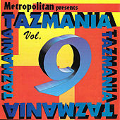 Metropolitan Presents: Tazmania Vol. 9 by Various Artists