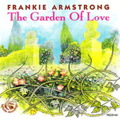 Play & Download The Garden Of Love by Frankie Armstrong | Napster