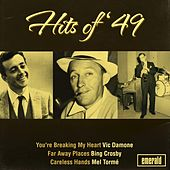 Play & Download Hits of '49 by Various Artists | Napster