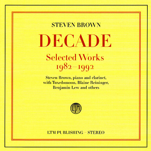 Decade - Selected Works 1982-1992 by Steven Brown