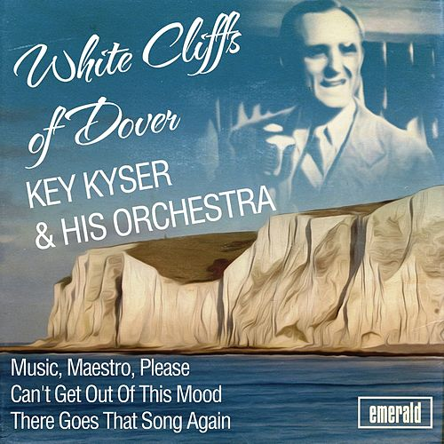 Play & Download White Cliffs of Dover by Kay Kyser | Napster