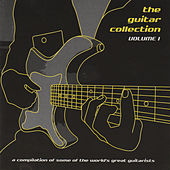 Play & Download The Guitar Collection Volume 1 by Various Artists | Napster