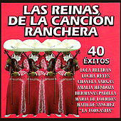 Las Reinas de la Canción Ranchera by Various Artists