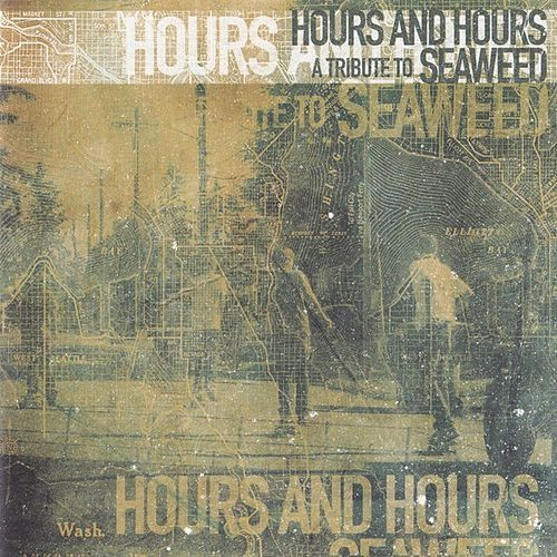 Hours And Hours A Tribute To Seaweed by Various Artists