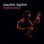 Play & Download Freternity by Martin Taylor | Napster