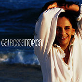 Play & Download Gal Bossa Tropical by Gal Costa | Napster