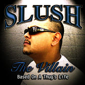 Play & Download Based On a Thug's Life by Slush The Villain | Napster