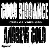 Play & Download Good Riddance (Time of Your Life) by Andrew Gold | Napster